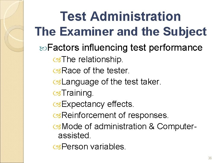 Test Administration The Examiner and the Subject Factors influencing test performance The relationship. Race