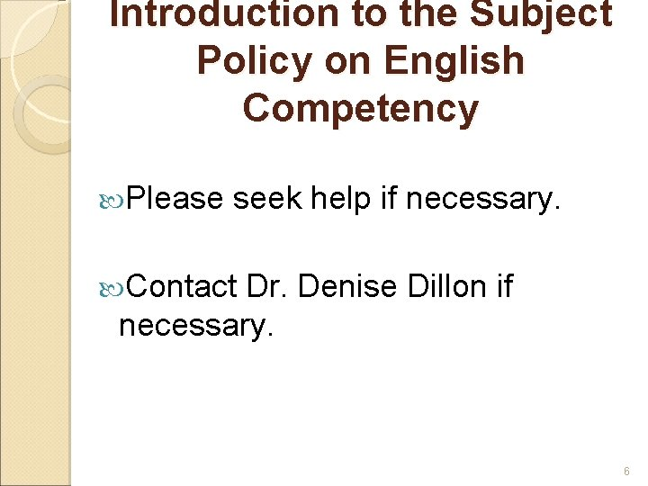 Introduction to the Subject Policy on English Competency Please seek help if necessary. Contact