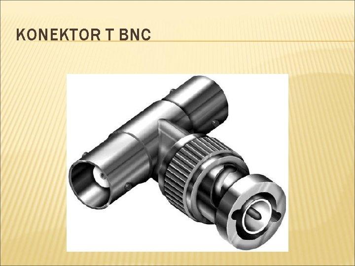 KONEKTOR T BNC