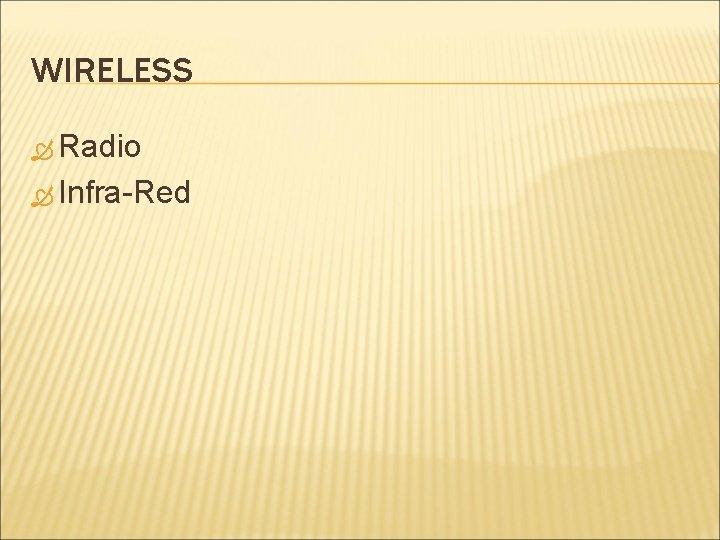 WIRELESS Radio Infra-Red