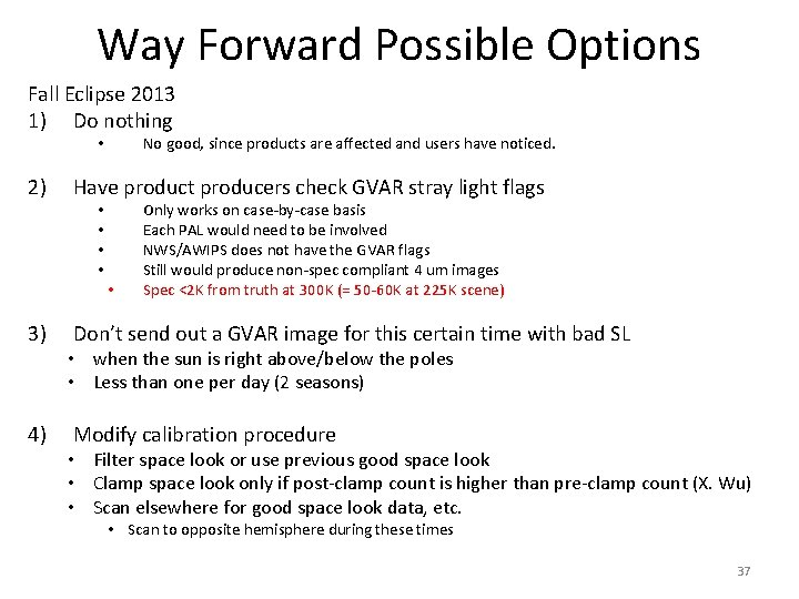 Way Forward Possible Options Fall Eclipse 2013 1) Do nothing • No good, since