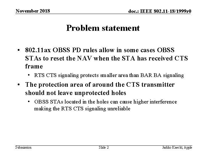 November 2018 doc. : IEEE 802. 11 -18/1999 r 0 Problem statement • 802.