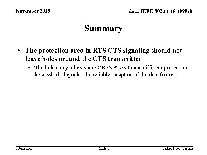 November 2018 doc. : IEEE 802. 11 -18/1999 r 0 Summary • The protection