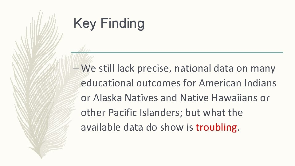 Key Finding – We still lack precise, national data on many educational outcomes for