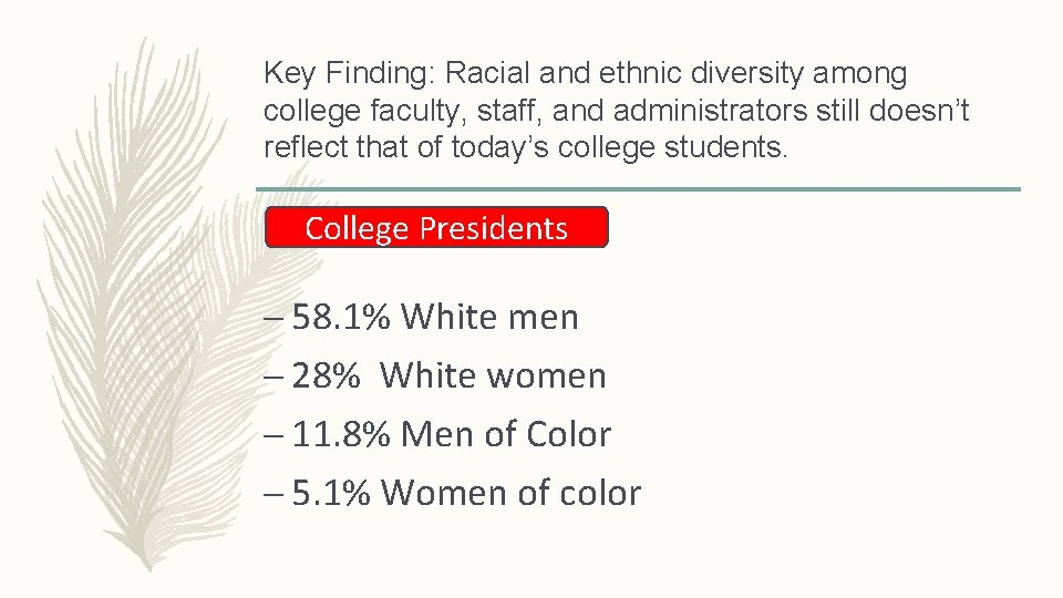 Key Finding: Racial and ethnic diversity among college faculty, staff, and administrators still doesn't