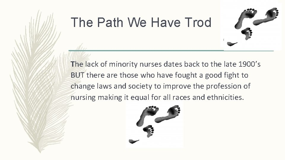 The Path We Have Trod The lack of minority nurses dates back to the