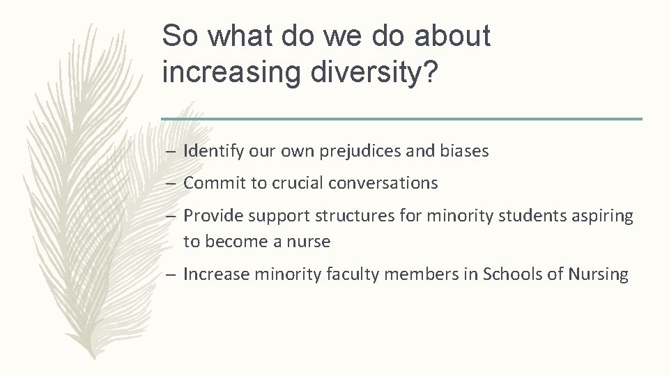 So what do we do about increasing diversity? – Identify our own prejudices and