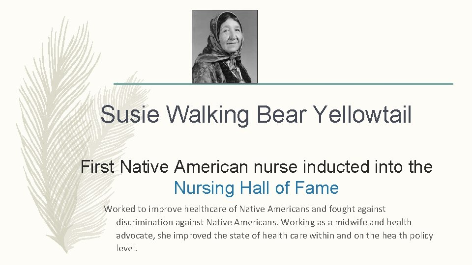 Susie Walking Bear Yellowtail First Native American nurse inducted into the Nursing Hall of