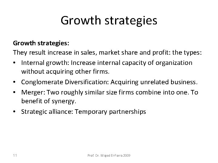 Growth strategies: They result increase in sales, market share and profit: the types: •