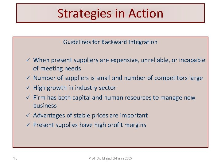 Strategies in Action Guidelines for Backward Integration ü ü ü 18 When present suppliers