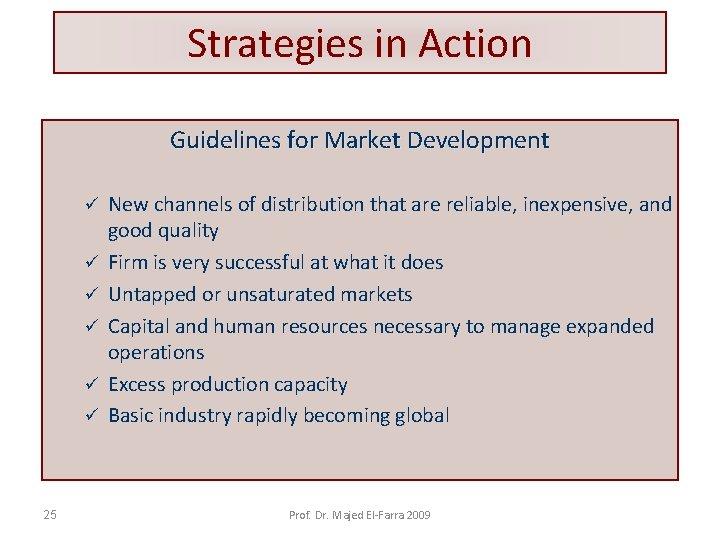 Strategies in Action Guidelines for Market Development ü ü ü 25 New channels of