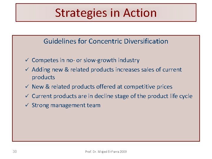 Strategies in Action Guidelines for Concentric Diversification ü ü ü 30 Competes in no-