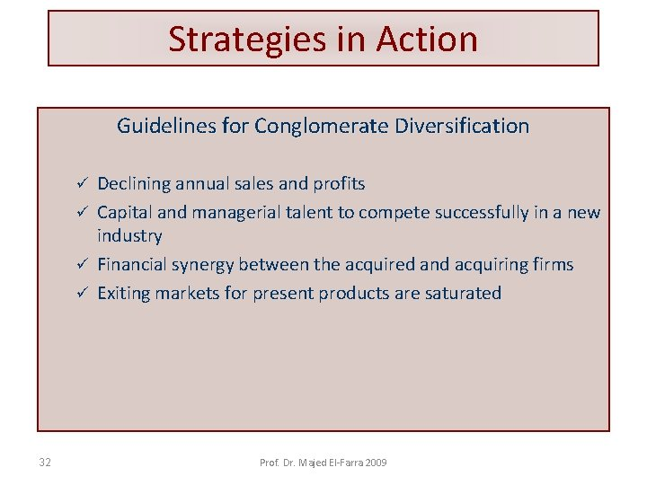 Strategies in Action Guidelines for Conglomerate Diversification Declining annual sales and profits ü Capital