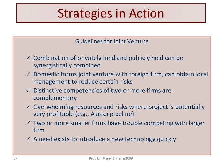 Strategies in Action Guidelines for Joint Venture ü ü ü 37 Combination of privately