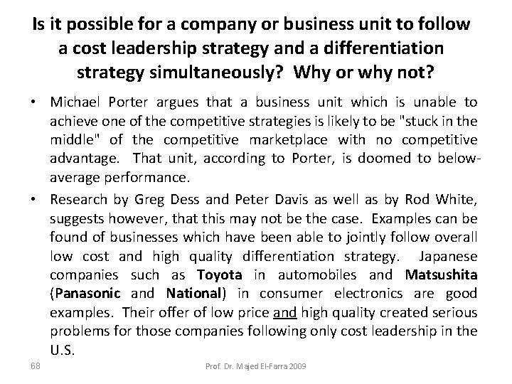 Is it possible for a company or business unit to follow a cost leadership