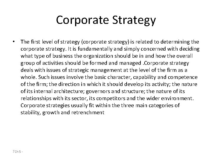 Corporate Strategy • The first level of strategy (corporate strategy) is related to determining