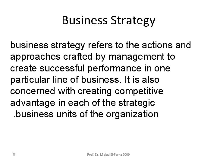 Business Strategy business strategy refers to the actions and approaches crafted by management to
