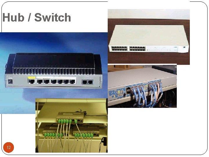 Hub / Switch 12