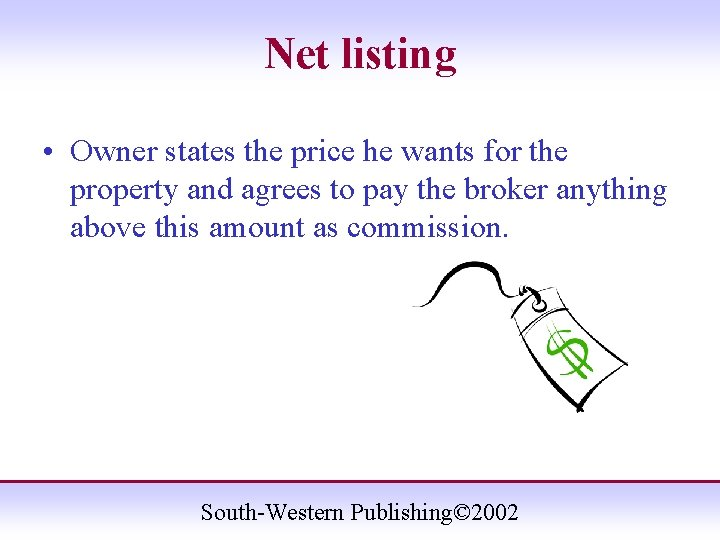Net listing • Owner states the price he wants for the property and agrees