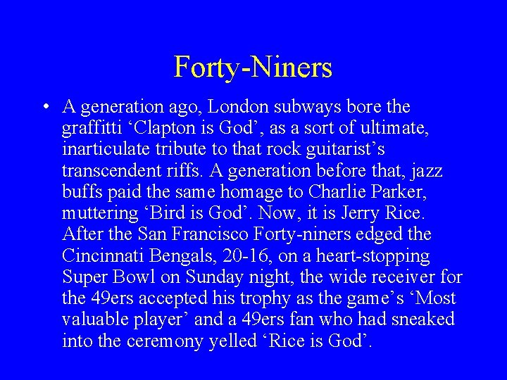 Forty-Niners • A generation ago, London subways bore the graffitti 'Clapton is God', as