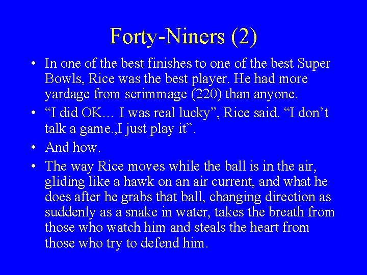 Forty-Niners (2) • In one of the best finishes to one of the best