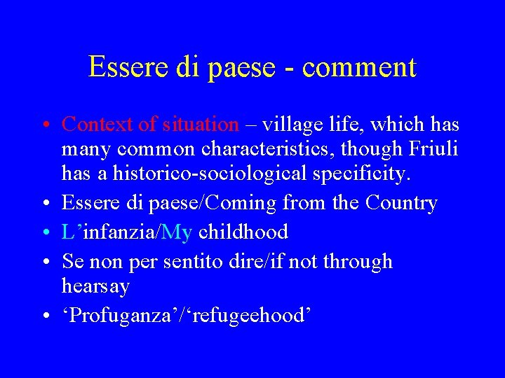 Essere di paese - comment • Context of situation – village life, which has