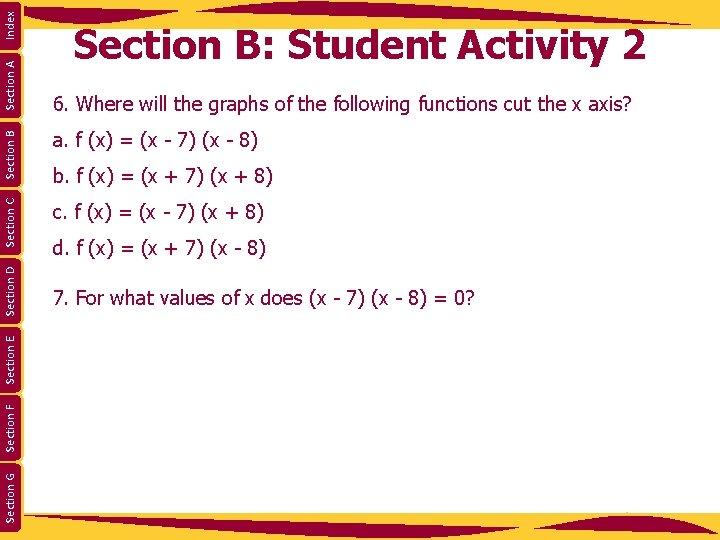 Index a. f (x) = (x - 7) (x - 8) c. f (x)