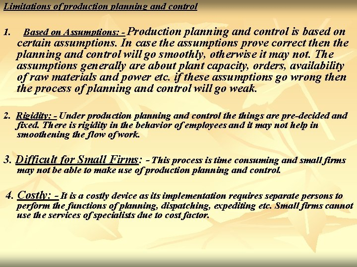 Limitations of production planning and control 1. Based on Assumptions: - Production planning and