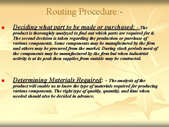Routing Procedure: n Deciding what part to be made or purchased: - The product