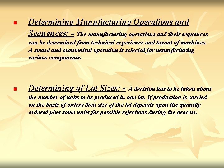 n Determining Manufacturing Operations and Sequences: - The manufacturing operations and their sequences can