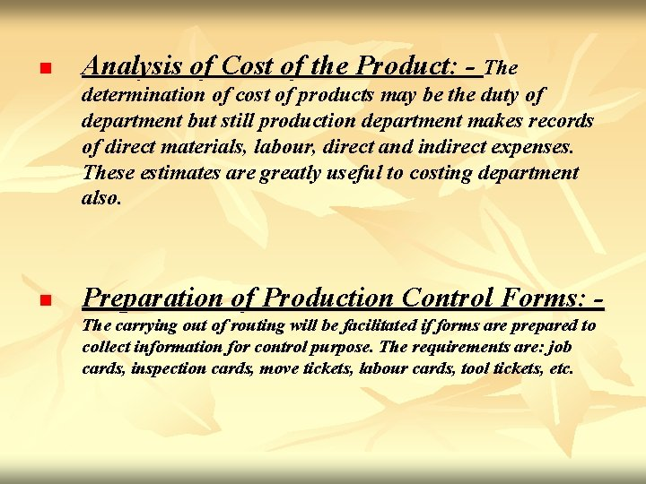 n Analysis of Cost of the Product: - The determination of cost of products