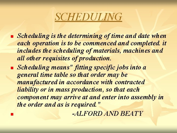 SCHEDULING n n n Scheduling is the determining of time and date when each
