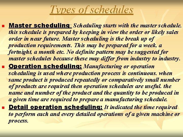 Types of schedules n n n Master scheduling: Scheduling starts with the master schedule.
