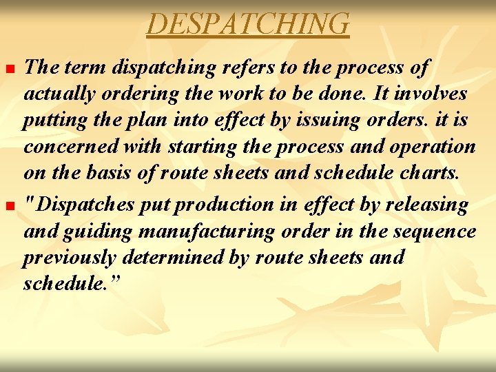 DESPATCHING n n The term dispatching refers to the process of actually ordering the