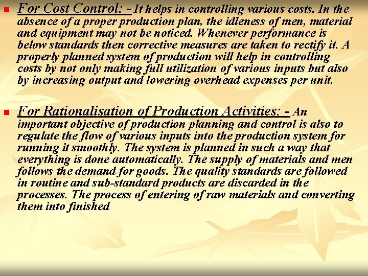 n For Cost Control: - It helps in controlling various costs. In the n