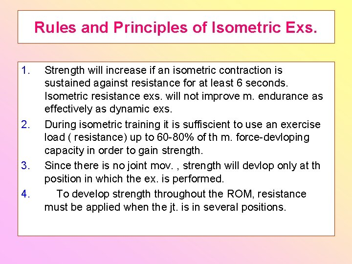 Rules and Principles of Isometric Exs. 1. 2. 3. 4. Strength will increase if