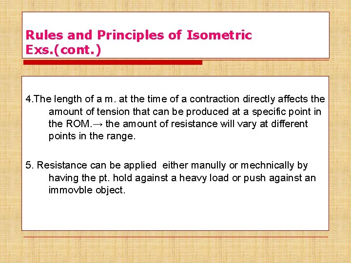 Rules and Principles of Isometric Exs. (cont. ) 4. The length of a m.