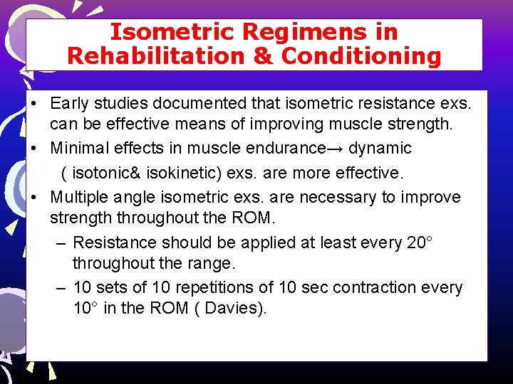 Isometric Regimens in Rehabilitation & Conditioning • Early studies documented that isometric resistance exs.