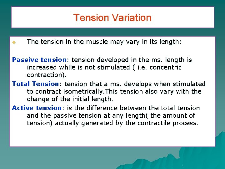Tension Variation u The tension in the muscle may vary in its length: Passive