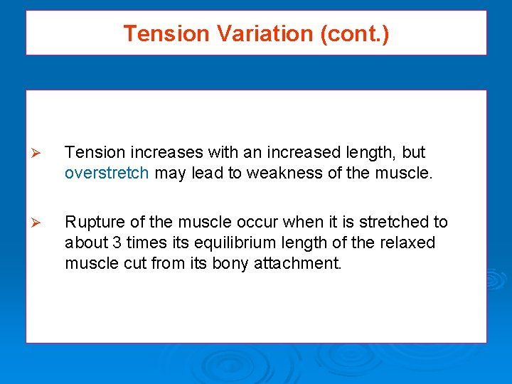 Tension Variation (cont. ) Ø Tension increases with an increased length, but overstretch may