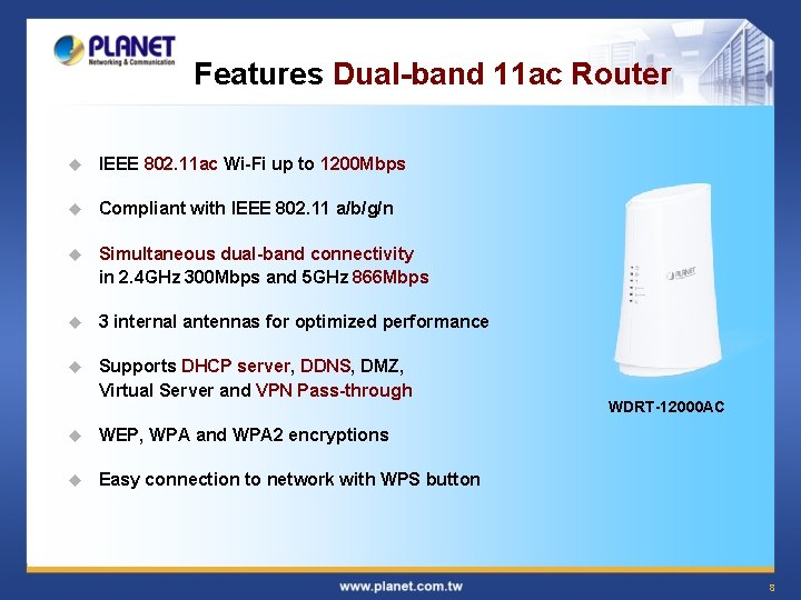 Features Dual-band 11 ac Router u IEEE 802. 11 ac Wi-Fi up to 1200