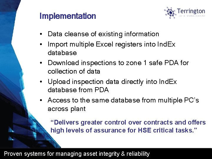 Implementation • Data cleanse of existing information • Import multiple Excel registers into Ind.
