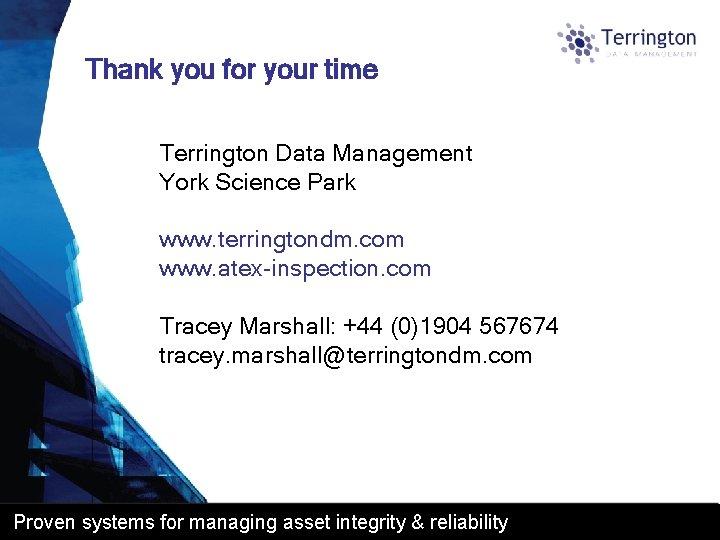 Thank you for your time Terrington Data Management York Science Park www. terringtondm. com