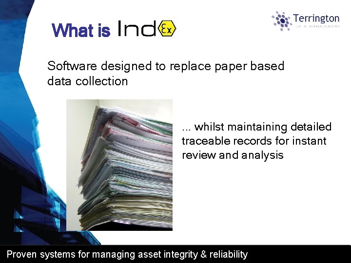 What is Software designed to replace paper based data collection . . . whilst