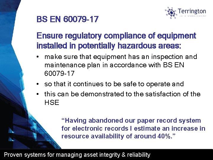 BS EN 60079 -17 Ensure regulatory compliance of equipment installed in potentially hazardous areas: