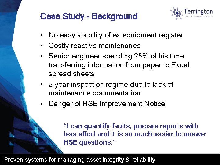 Case Study - Background • No easy visibility of ex equipment register • Costly