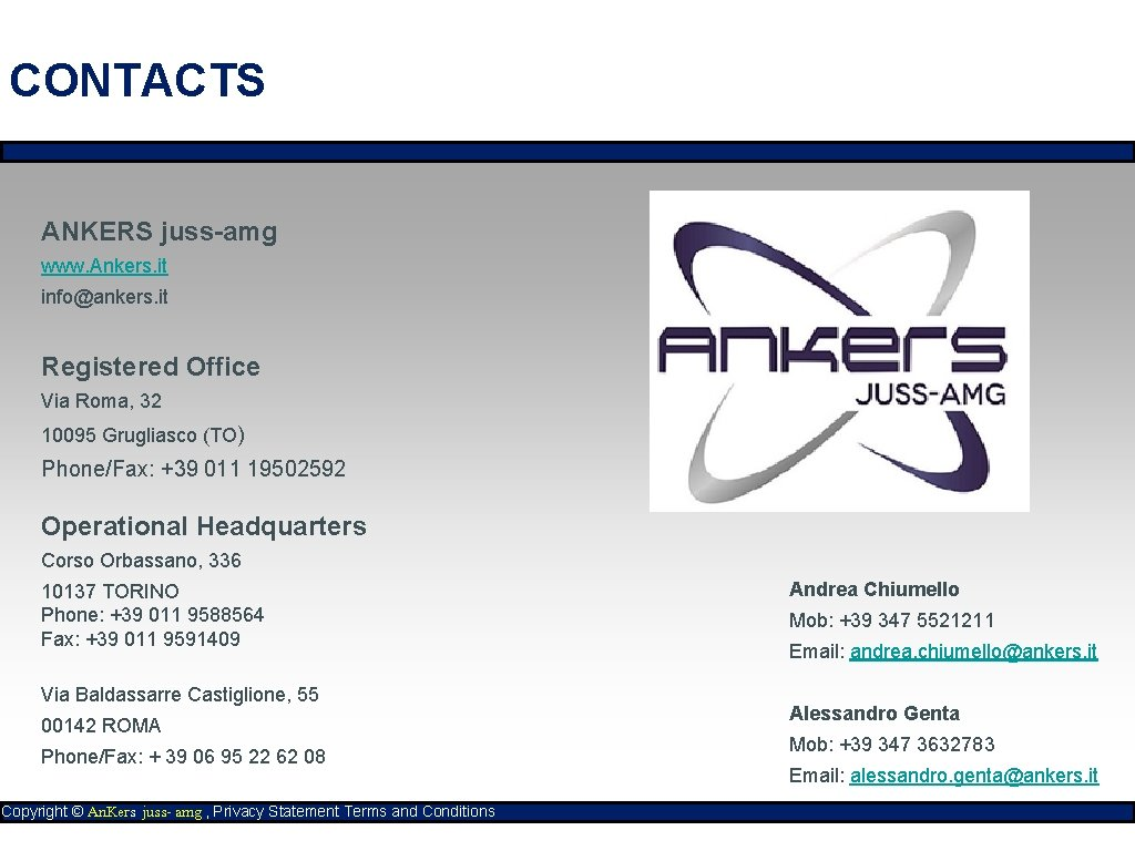 CONTACTS ANKERS juss-amg www. Ankers. it info@ankers. it Registered Office Via Roma, 32 10095
