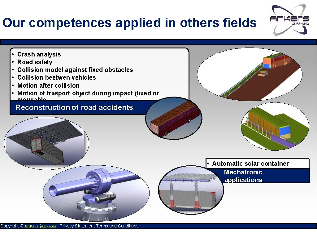 Our competences applied in others fields • • • Crash analysis Road safety Collision