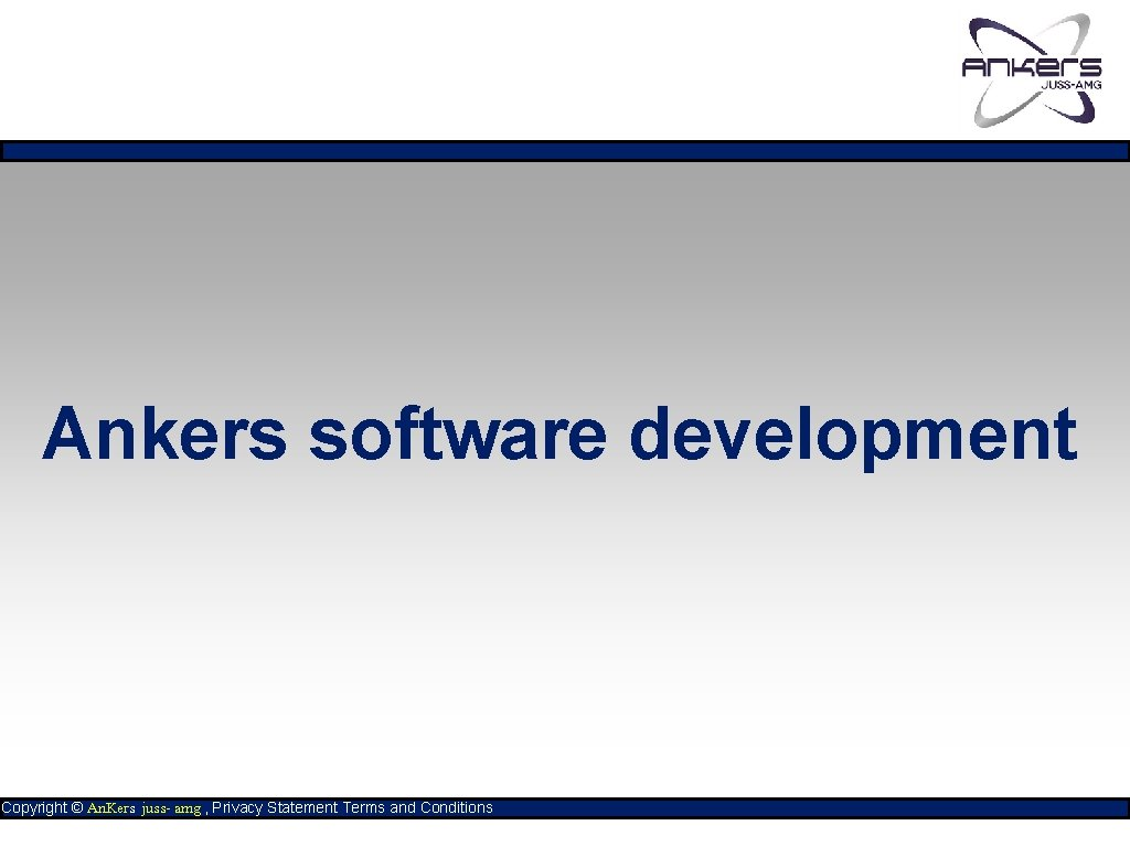 Ankers software development Copyright © An. Kers juss- amg , Privacy Statement Terms and