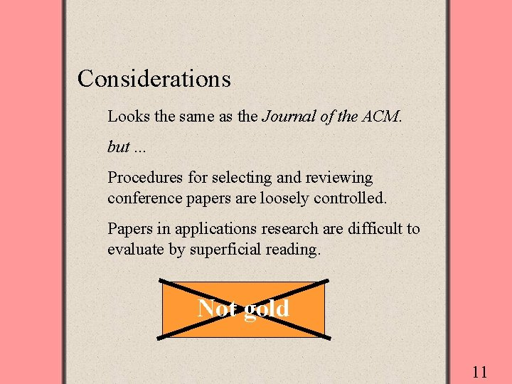Considerations Looks the same as the Journal of the ACM. but. . . Procedures